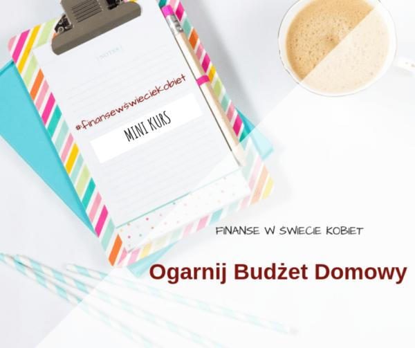 Mini kurs Ogarnij Budżet Domowy